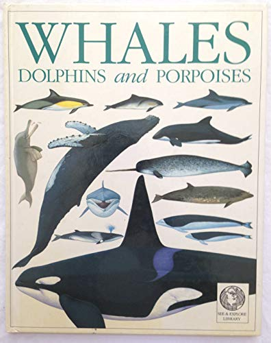 Whales, Dolphins and Porpoises By Mark Carwardine