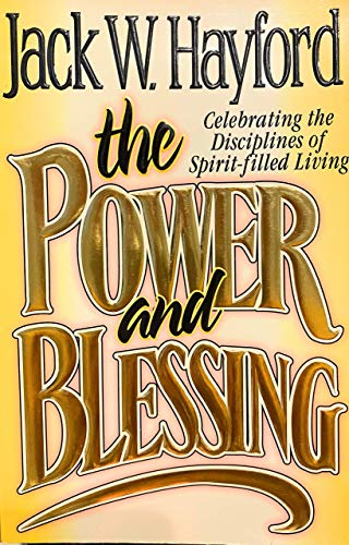 Power and Blessing By Jack W. Hayford