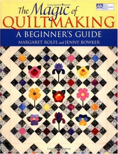 Magic of Quiltmaking By Margaret Rolfe