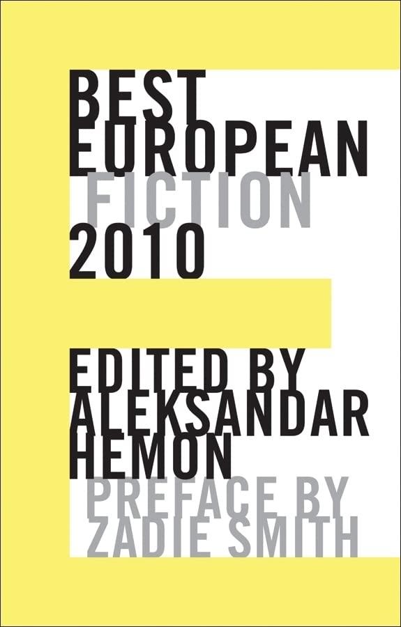 Best European Fiction 2010 By Aleksandar Hemon
