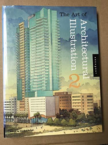 Art of Architectural Illustration By Volume editor Gordon Grice