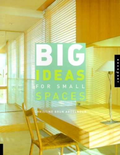Big Ideas for Small Spaces By Christine Brun-Abdelnour