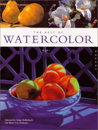 The Best of Watercolour By Volume editor Serge Hollerback