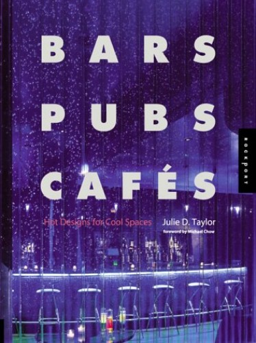 Bars, Pubs and Cafes By Julie D. Taylor