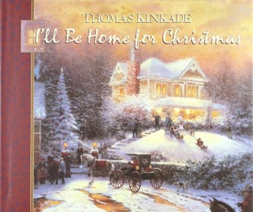 I'LL be Home for Christmas by Thomas Kinkade