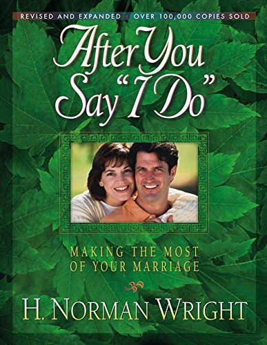 """After You Say """"I Do"""" By H. Norman Wright"""