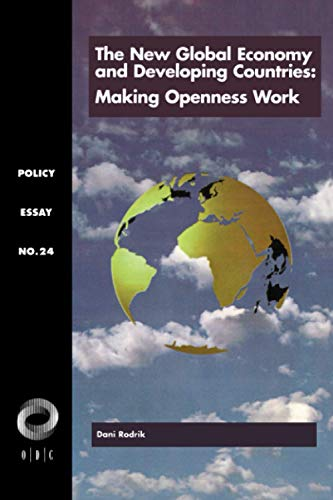 The New Global Economy and Developing Countries: Making Openness Work by Dani Rodrik (Kennedy School of Government)