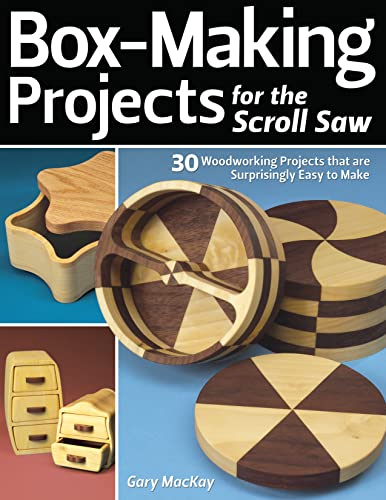 Box-Making Projects for the Scroll Saw By Gary Mackay