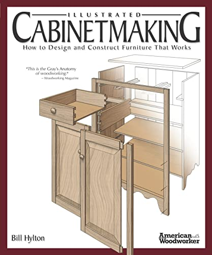 Illustrated Cabinetmaking By Bill Hylton