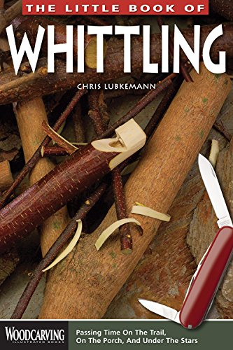 Little Book of Whittling, The (Woodcarving Illustrated Books) By Chris Lubkemann