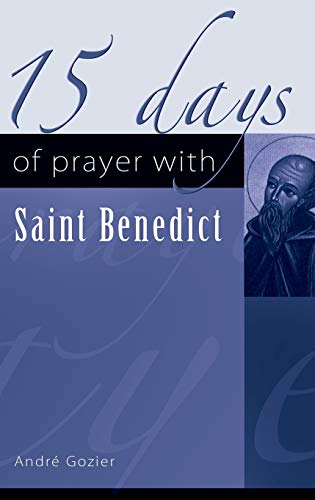 15 Days of Prayer with Saint Benedict By Andre Gozier