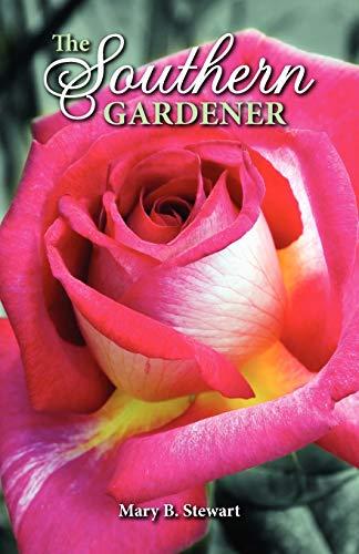 Southern Gardener By Mary B. Stewart
