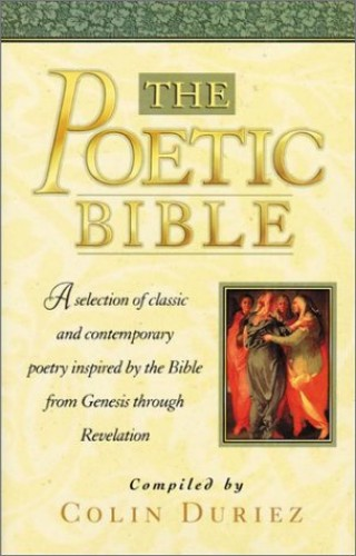 The Poetic Bible / Collected by Colin Duriez. By Colin Duriez