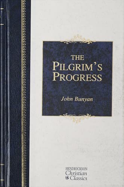 The Pilgrim's Progress (Hendrickson Christian Classics) By John Bunyan