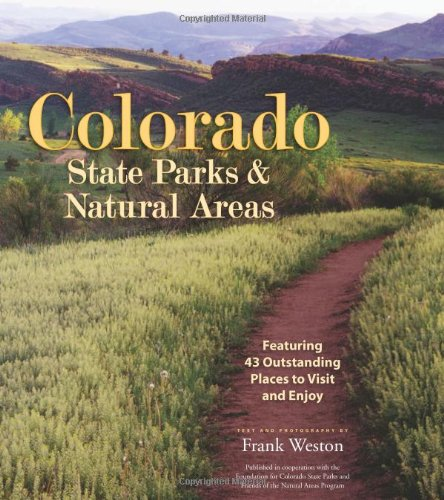 Colorado State Parks and Natural Areas By Frank Weston