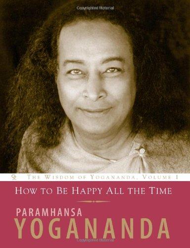 The Wisdom of Yogananda By Paramahansa Yogananda