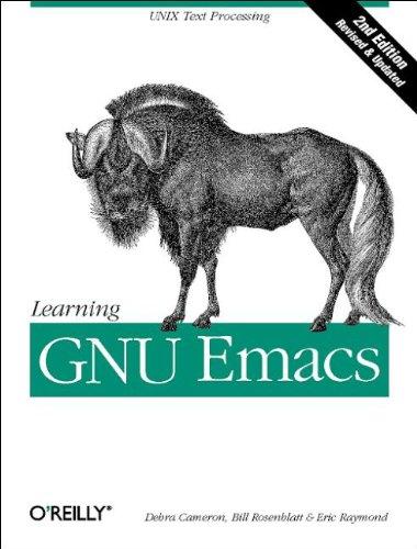 Learning GNU Emacs (A Nutshell handbook) By Debra Cameron