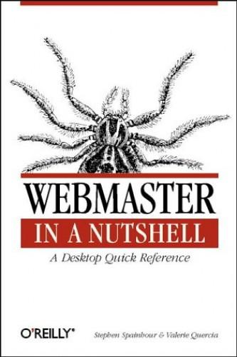 WebMaster in a Nutshell by Stephen Spainhour