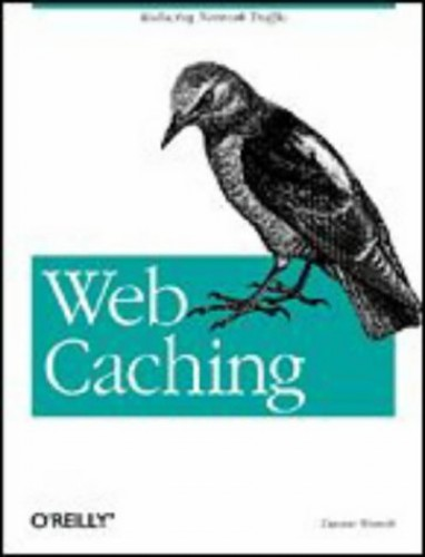 Web Caching By Duane Wessels