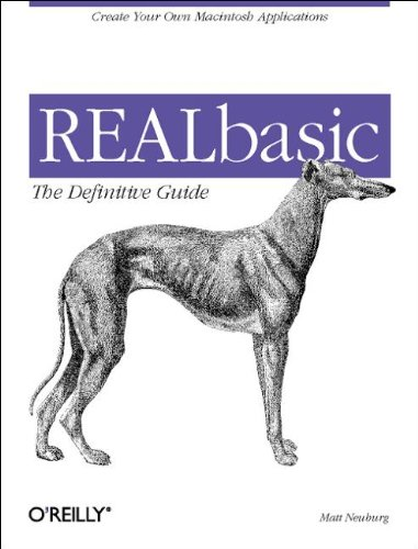 REALbasic: The Definitive Guide By Matt Neuburg