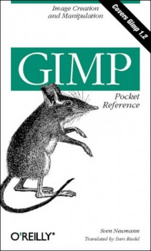 GIMP Pocket Reference By Sven Neumann