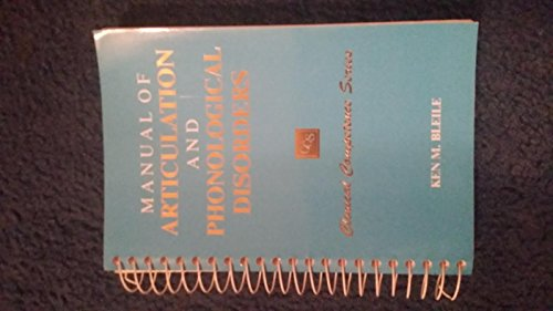 Manual of Articulation and Phonological Disorders By Ken M. Bleile