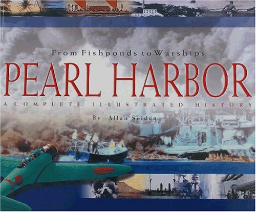 From Fishponds to Warships Pearl Harbor By Allan Seiden