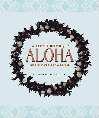 A Little Book Of Aloha Spirit Of Healing By Renata Provenzano