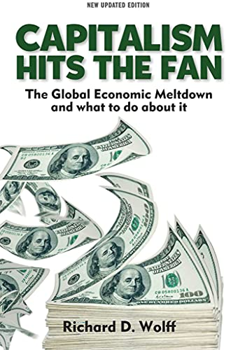 Capitalsm Hits the Fan By Richard D. Wolff