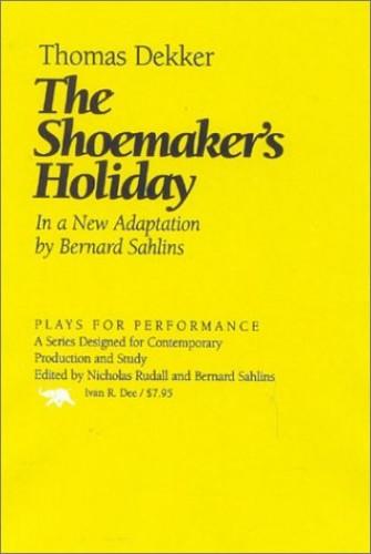 The Shoemaker's Holiday By Thomas Dekker