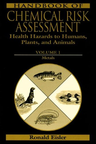 Handbook of Chemical Risk Assessment By Ronald Eisler (U.S. Geological Survey (Retired), Potomac, Maryland, USA)
