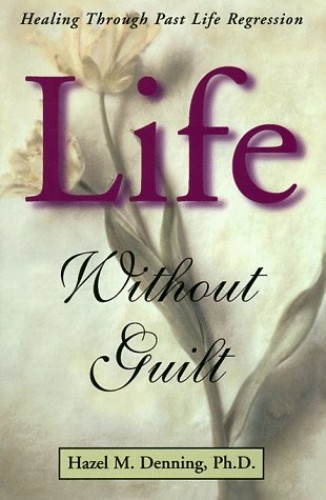 Life without Guilt By Hazel M. Denning