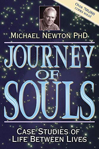 Journey of Souls: Case Studies of Life Between Lives By Michael Newton, Ph.D.