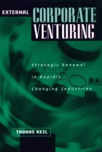 External Corporate Venturing By Thomas Keil