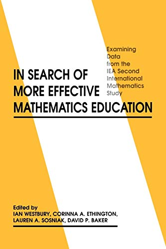 In Search of More Effective Mathematics Education By Ian Westbury