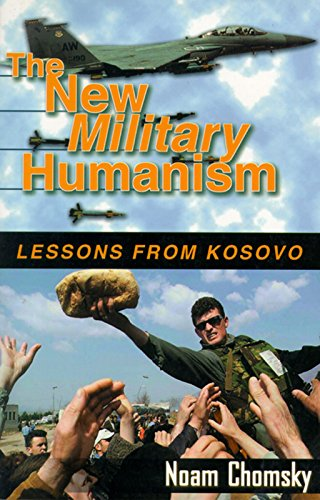 New Military Humanism By Noam Chomsky