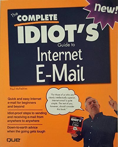 The Complete Idiot's Guide to Internet E-Mail By MCFEDRIES