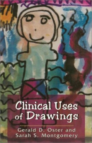 Clinical Uses of Drawings By Gerald D. Oster