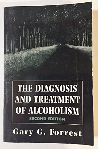 The Diagnosis and Treatment of Alcoholism (Master Work) By Gary G. Forrest