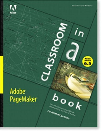 Adobe PageMaker 6.5 Classroom in a Book By . Adobe Creative Team
