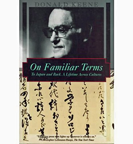 On Familiar Terms: To Japan and Back by Donald Keene