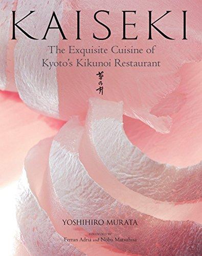 Kaiseki: The Exquisite Cuisine Of Kyoto's Kikunoi Restaurant By Yoshihiro Murata