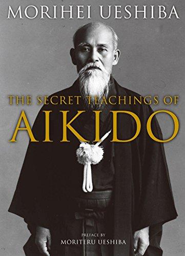 The Secret Teachings of Aikido by Morihei Ueshiba