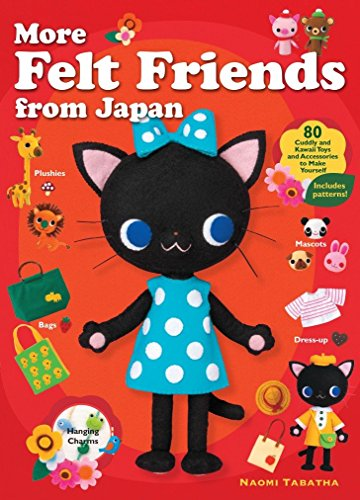 More Felt Friends From Japan By Naomi Tabatha
