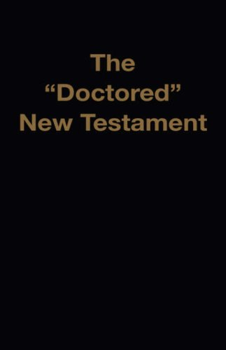 The Doctored New Testament By Jr M a Waite, M, D a