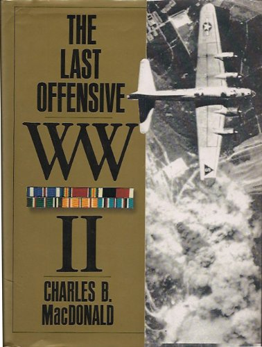 European Theater of Operations: Last Offensive (United States Army in World  War II) By Charles B  MacDonald