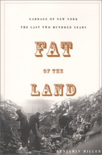 Fat of the Land By Benjamin Miller
