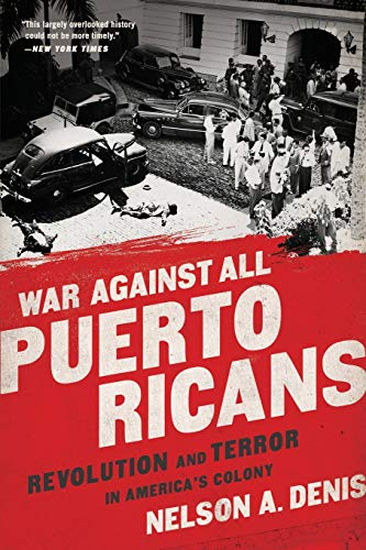 War Against All Puerto Ricans By Nelson A Denis