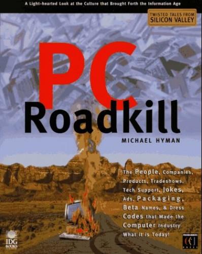 PC Roadkill By Michael I. Hyman