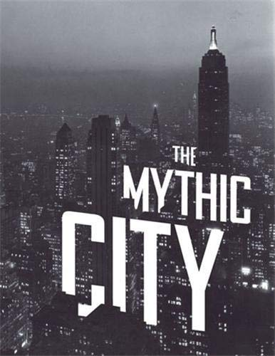 The Mythic City By Donald Albrecht